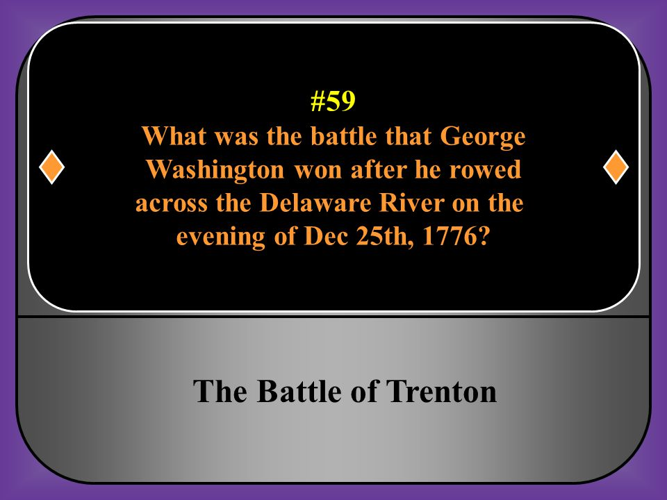 The Battle of Trenton #59 What was the battle that George