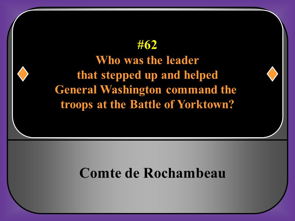 Comte de Rochambeau #62 Who was the leader that stepped up and helped