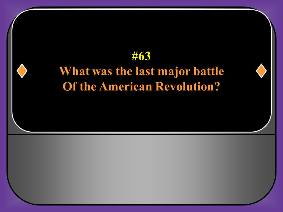 What was the last major battle Of the American Revolution