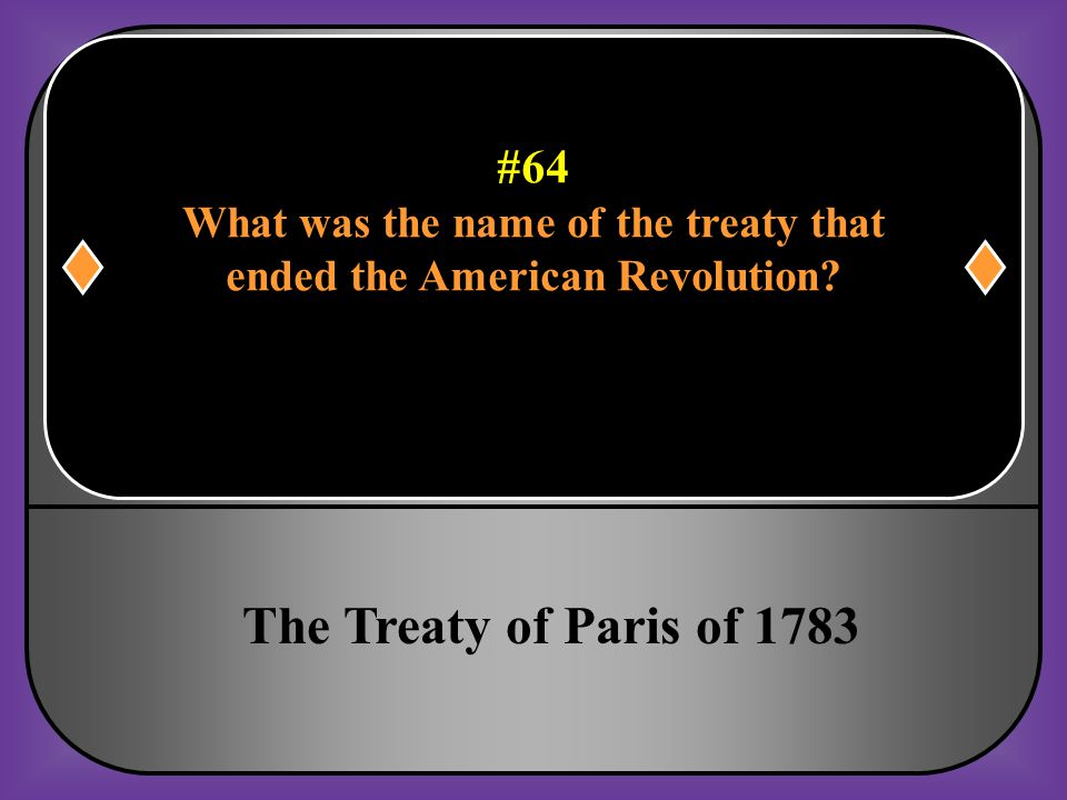 What was the name of the treaty that ended the American Revolution