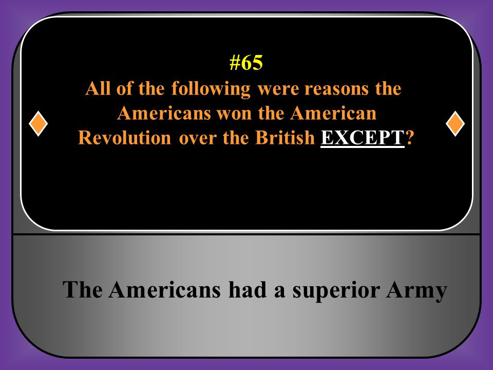 The Americans had a superior Army