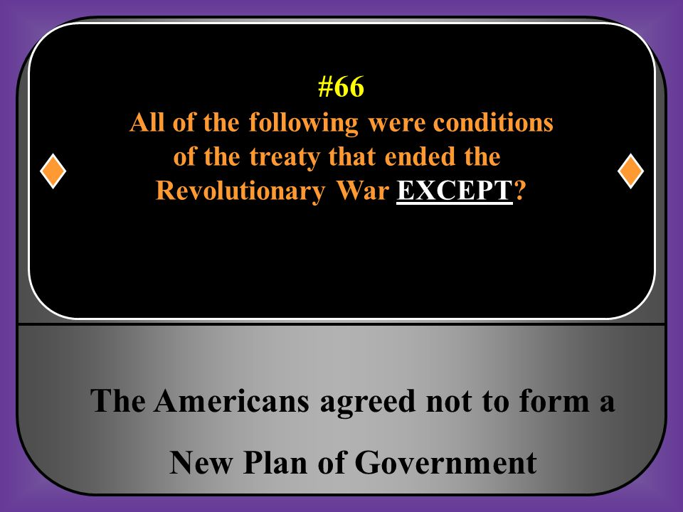 The Americans agreed not to form a New Plan of Government