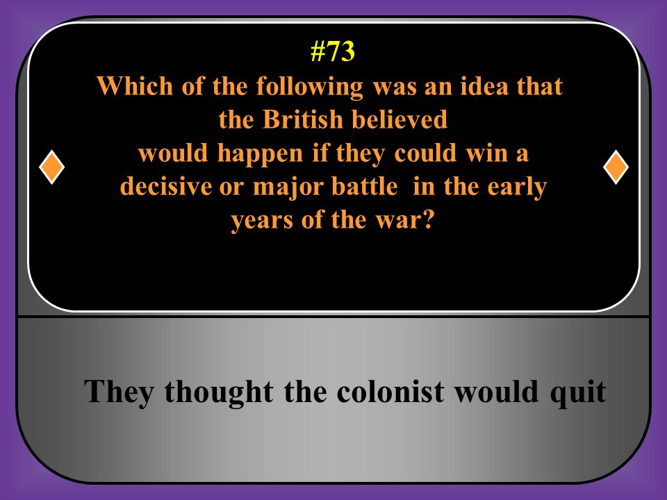 They thought the colonist would quit