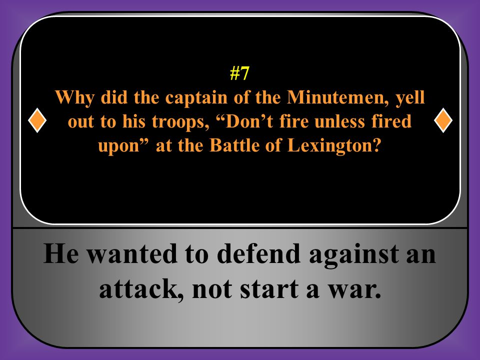 He wanted to defend against an attack, not start a war.