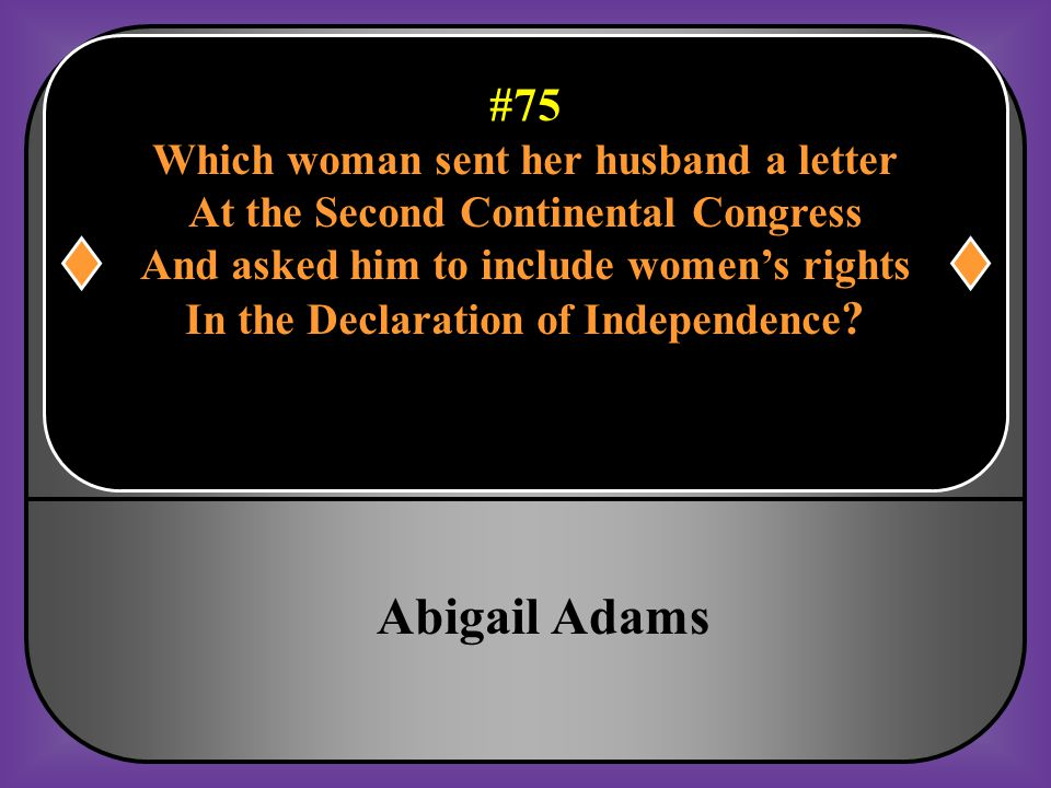 Abigail Adams #75 Which woman sent her husband a letter