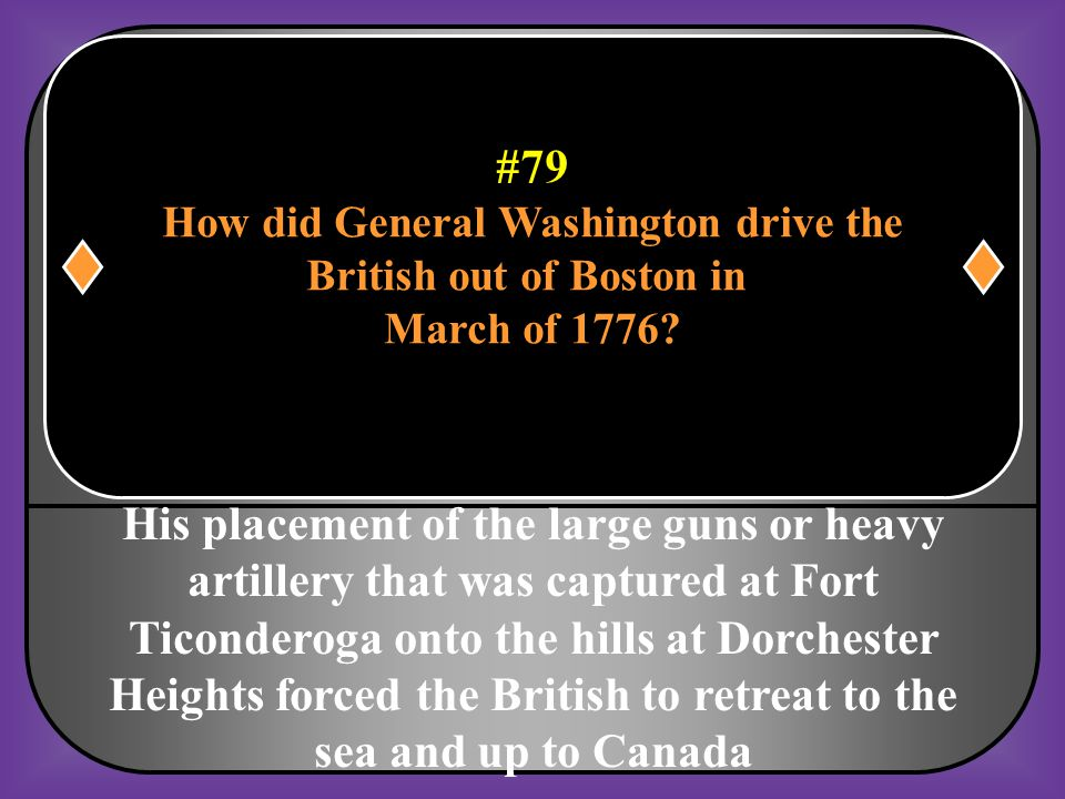 How did General Washington drive the British out of Boston in