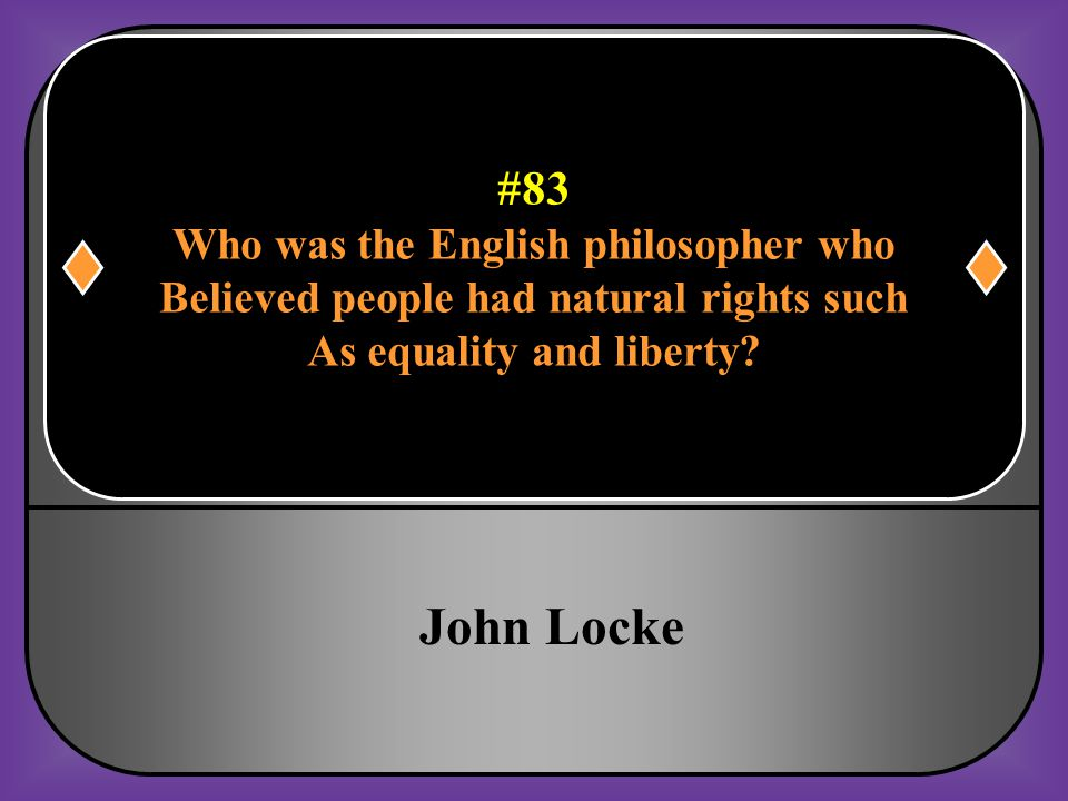 John Locke #83 Who was the English philosopher who