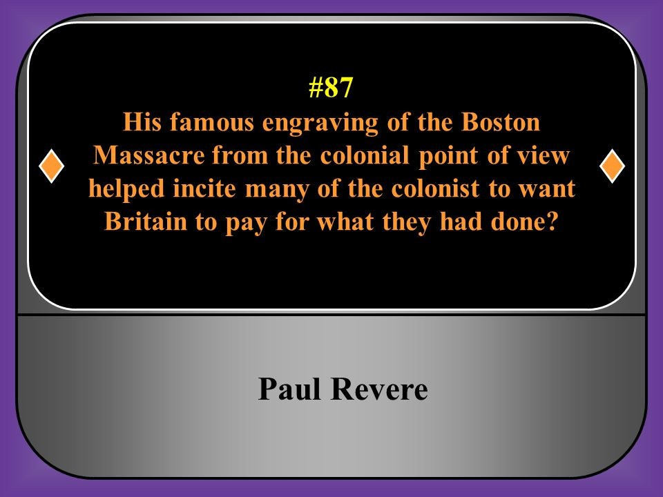 Paul Revere #87 His famous engraving of the Boston