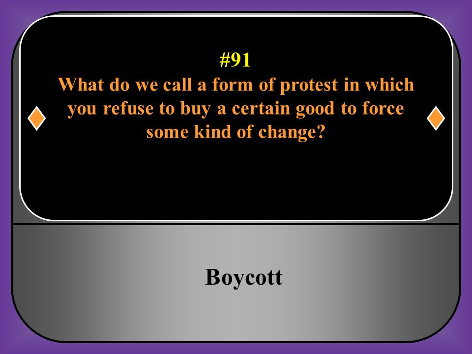 Boycott #91 What do we call a form of protest in which