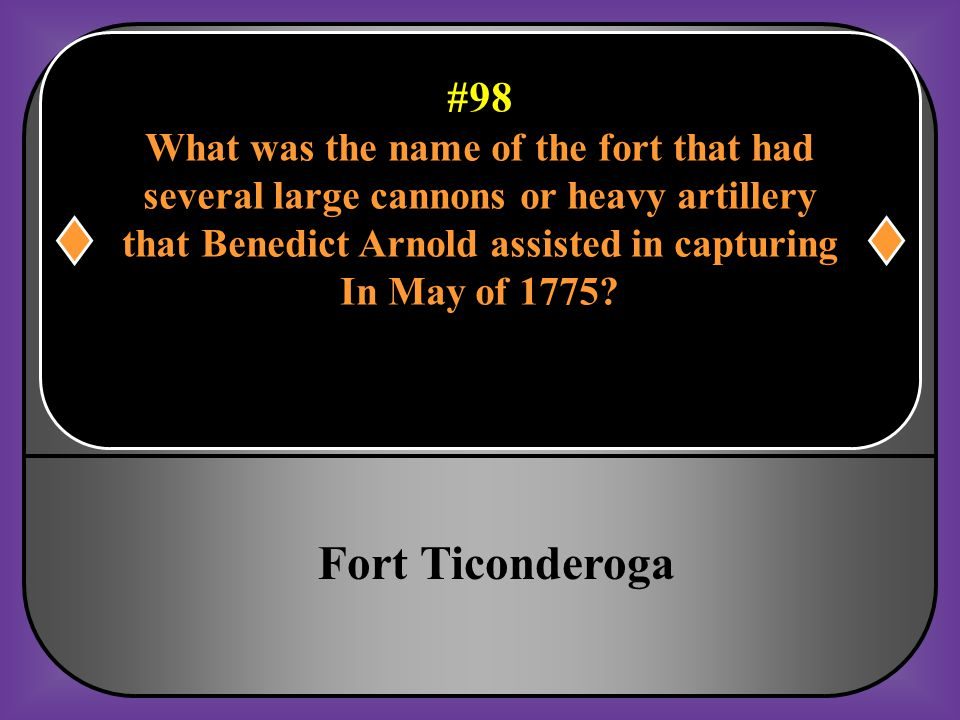 Fort Ticonderoga #98 What was the name of the fort that had