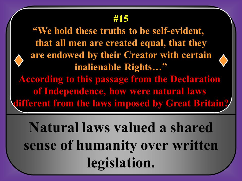 #15 We hold these truths to be self-evident, that all men are created equal, that they. are endowed by their Creator with certain.