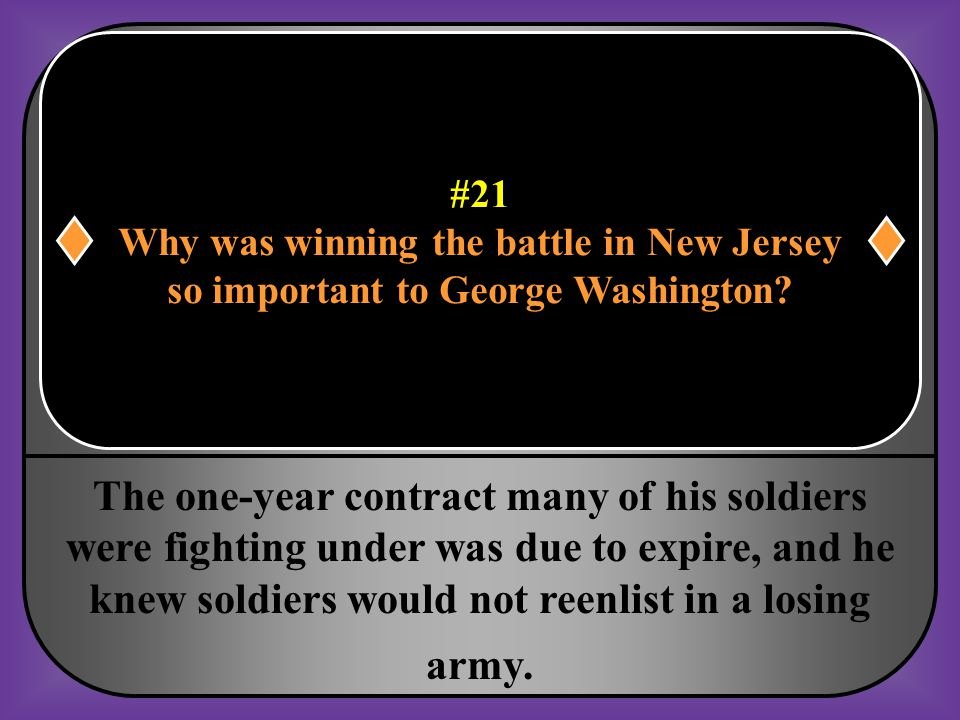 #21 Why was winning the battle in New Jersey. so important to George Washington