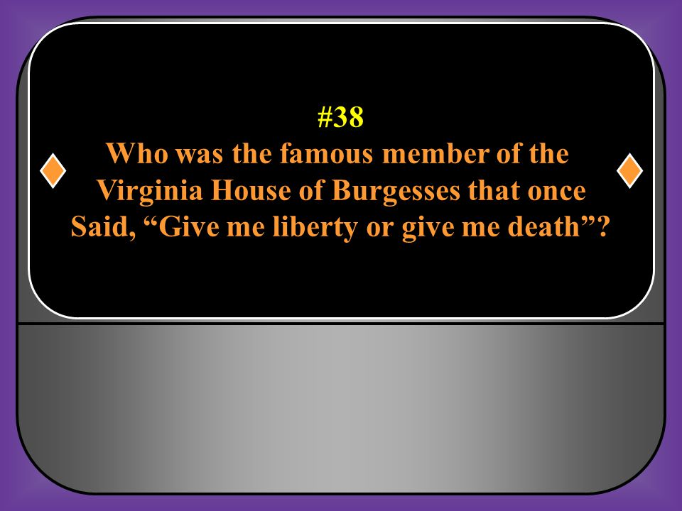 Who was the famous member of the Virginia House of Burgesses that once