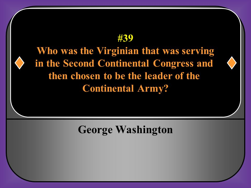 George Washington #39 Who was the Virginian that was serving