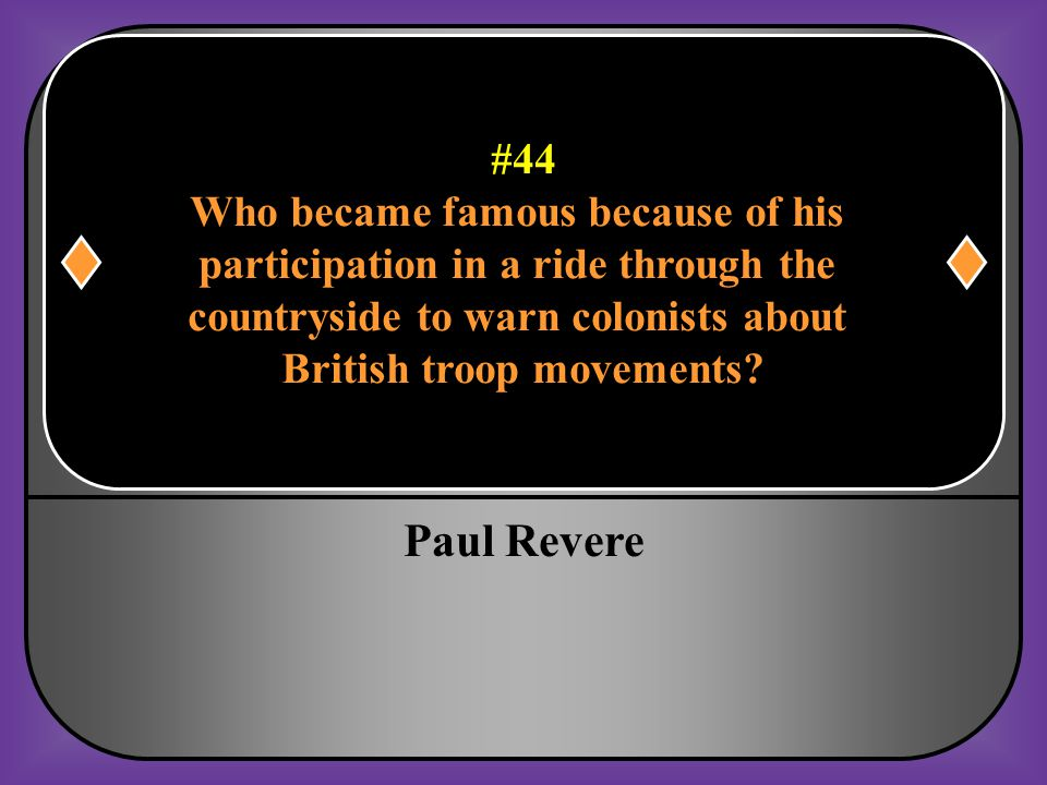 Paul Revere #44 Who became famous because of his