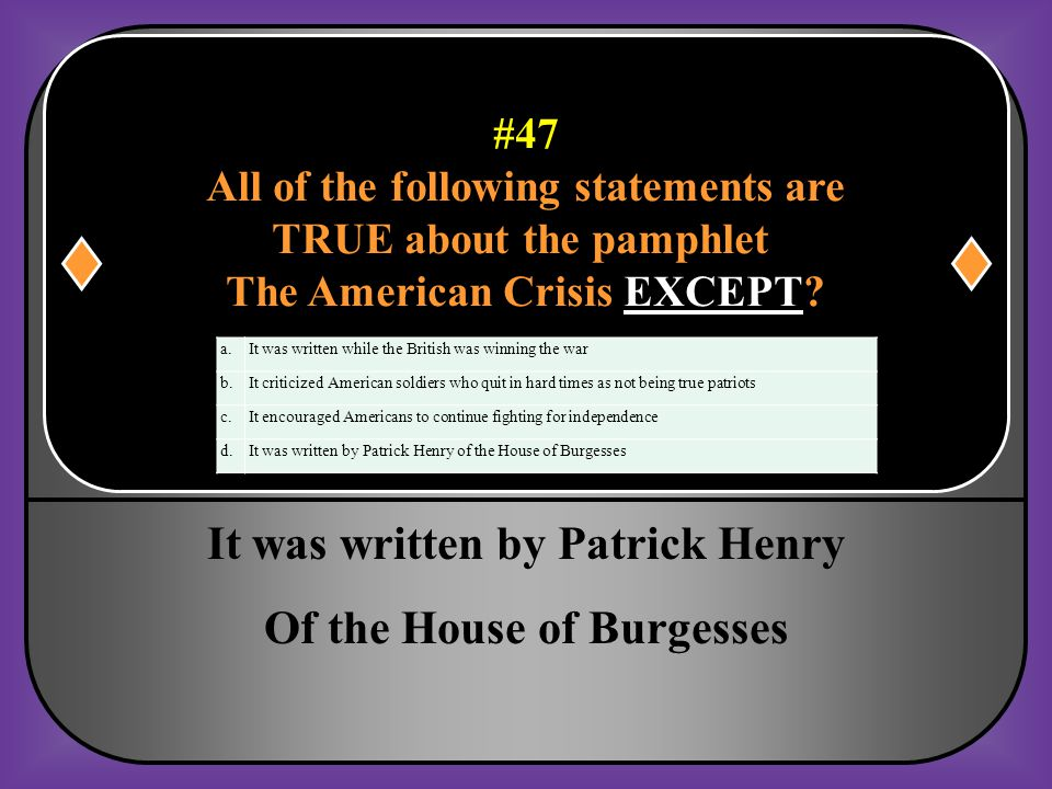 It was written by Patrick Henry Of the House of Burgesses