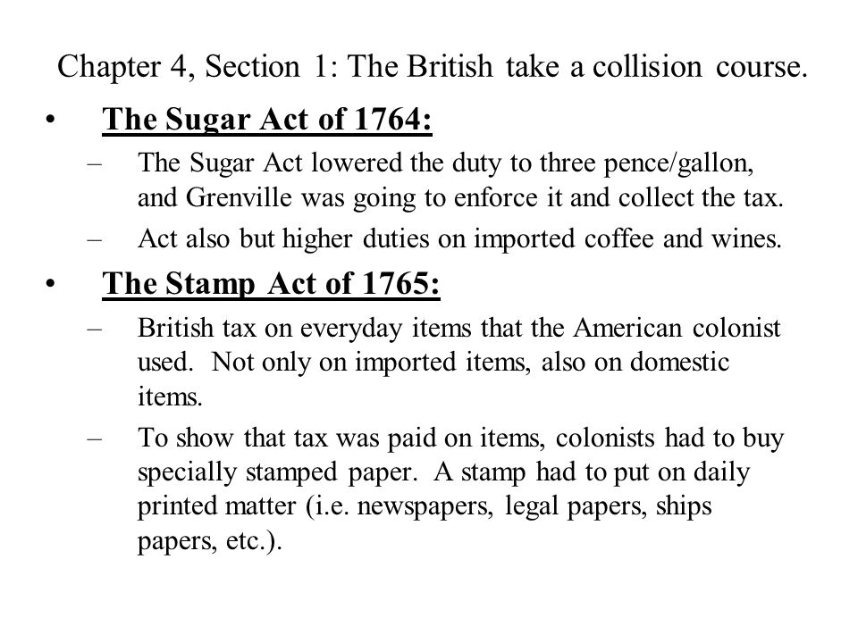 Chapter 4, Section 1: The British take a collision course.