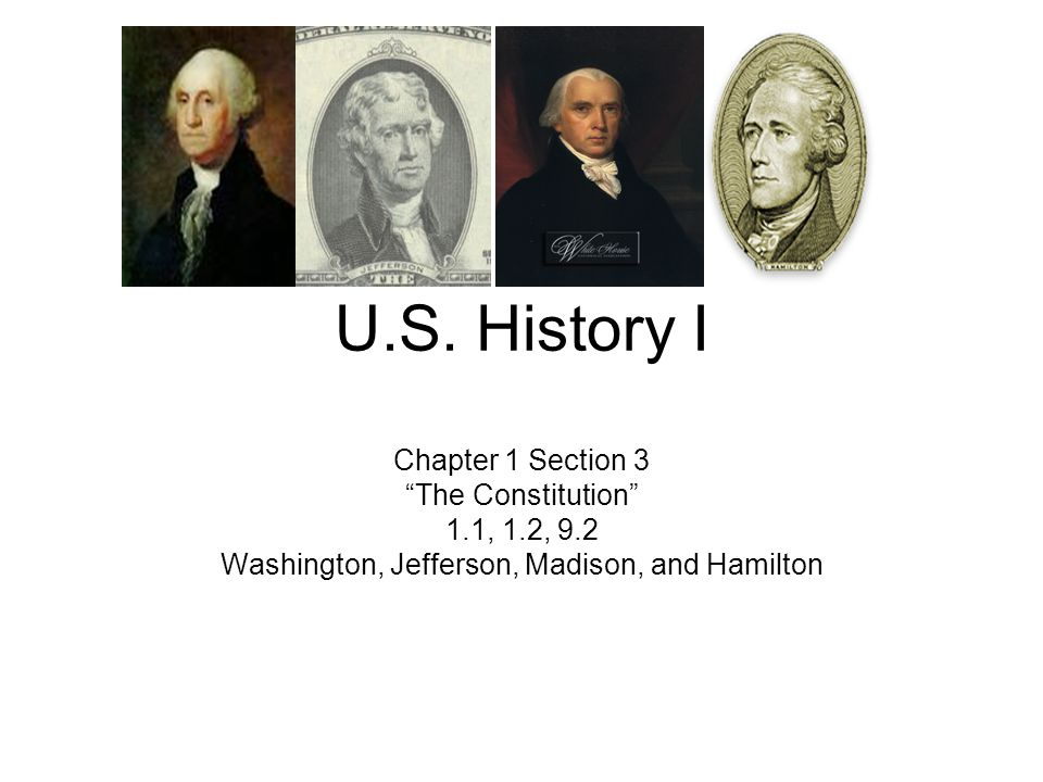 Washington, Jefferson, Madison, and Hamilton