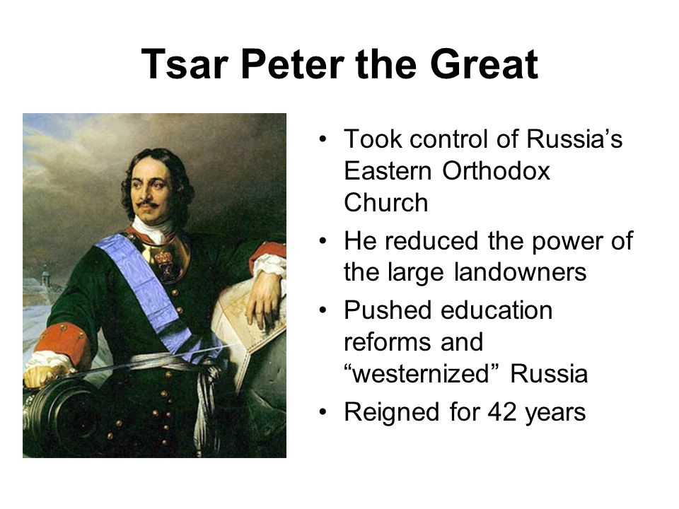 Tsar Peter the Great Took control of Russia's Eastern Orthodox Church