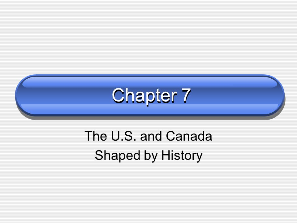 The U.S. and Canada Shaped by History