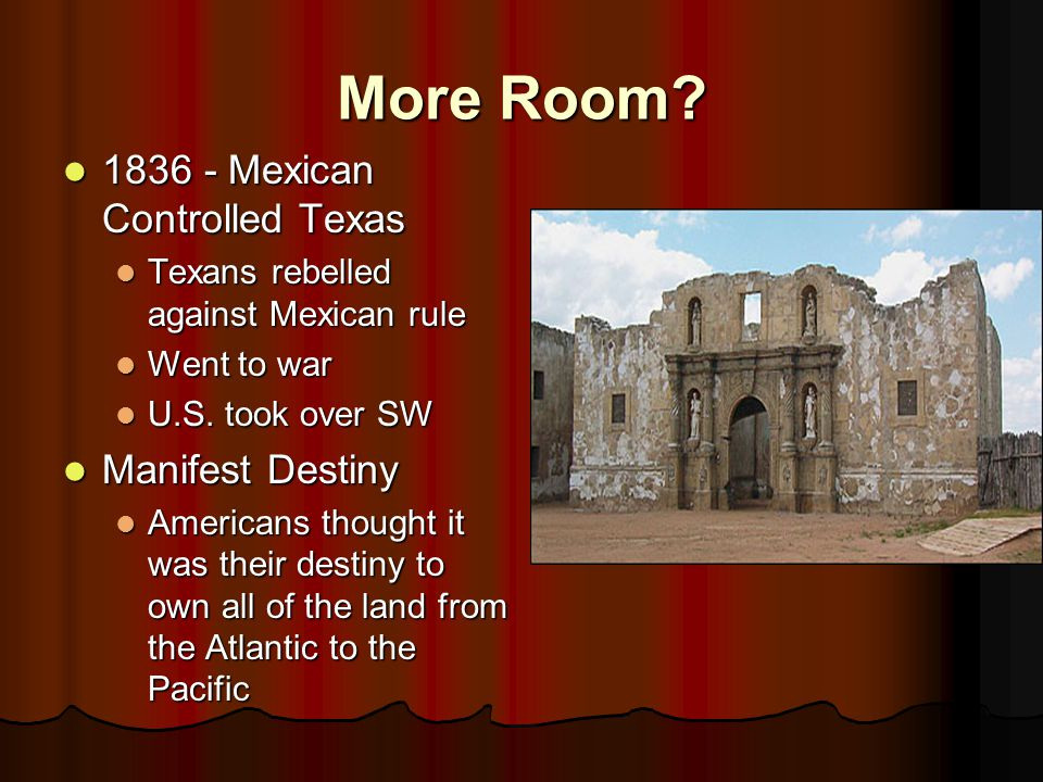 More Room 1836 - Mexican Controlled Texas Manifest Destiny