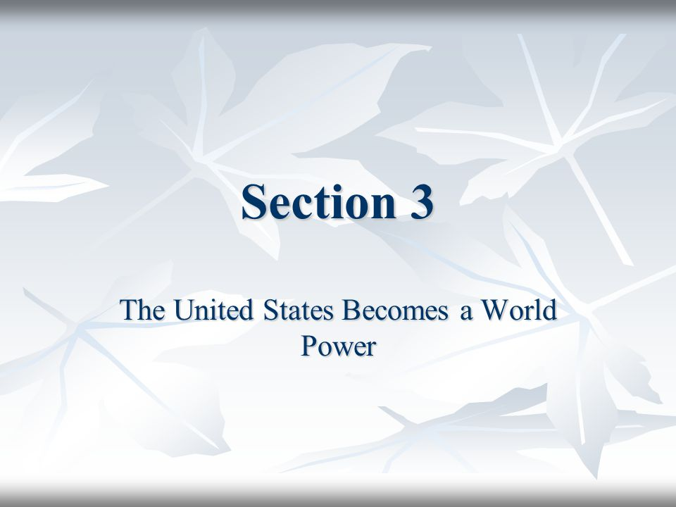 The United States Becomes a World Power
