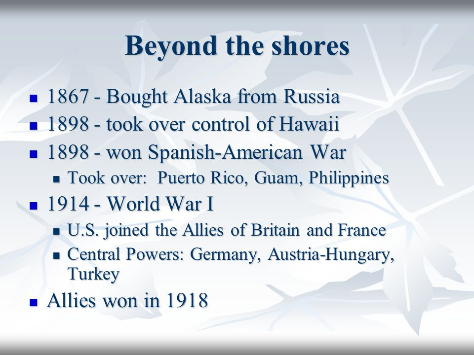 Beyond the shores 1867 - Bought Alaska from Russia