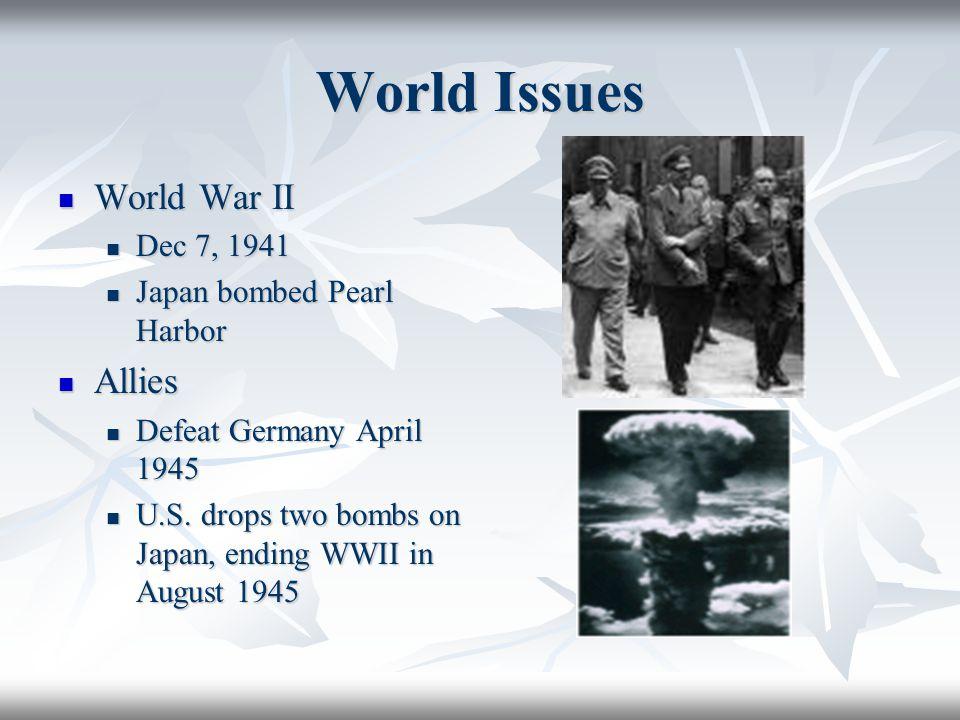 World Issues World War II Allies Dec 7, 1941 Japan bombed Pearl Harbor