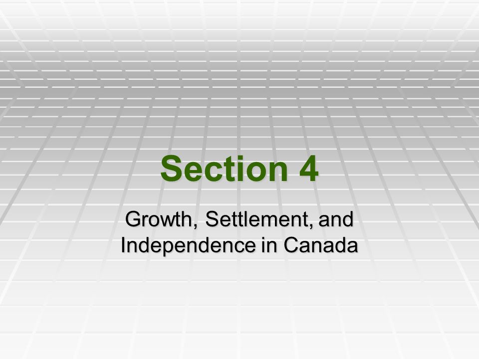 Growth, Settlement, and Independence in Canada