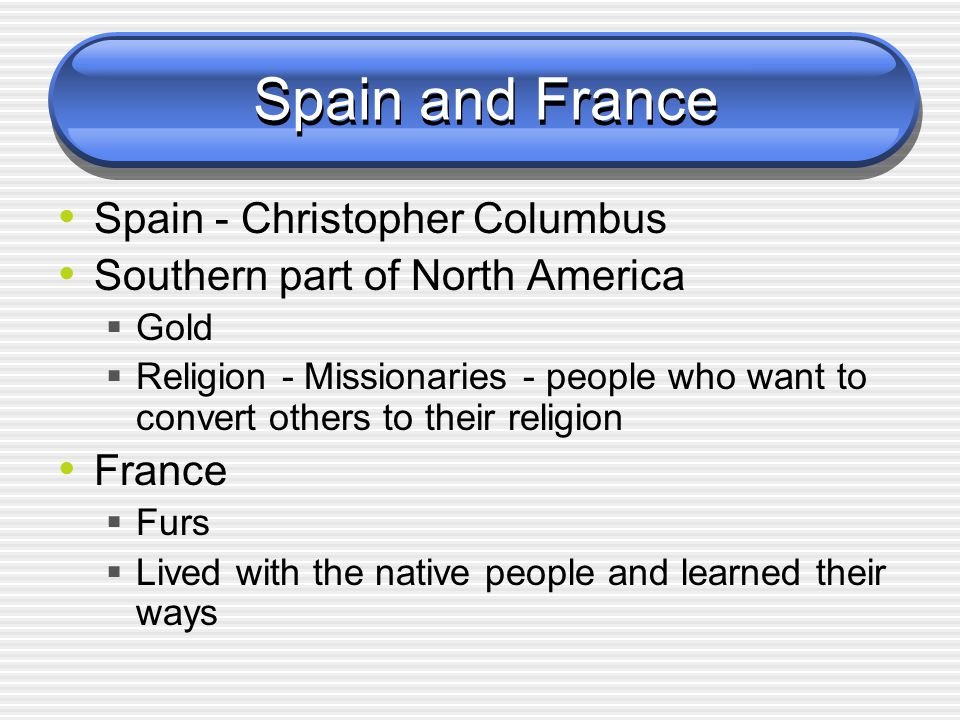 Spain and France Spain - Christopher Columbus