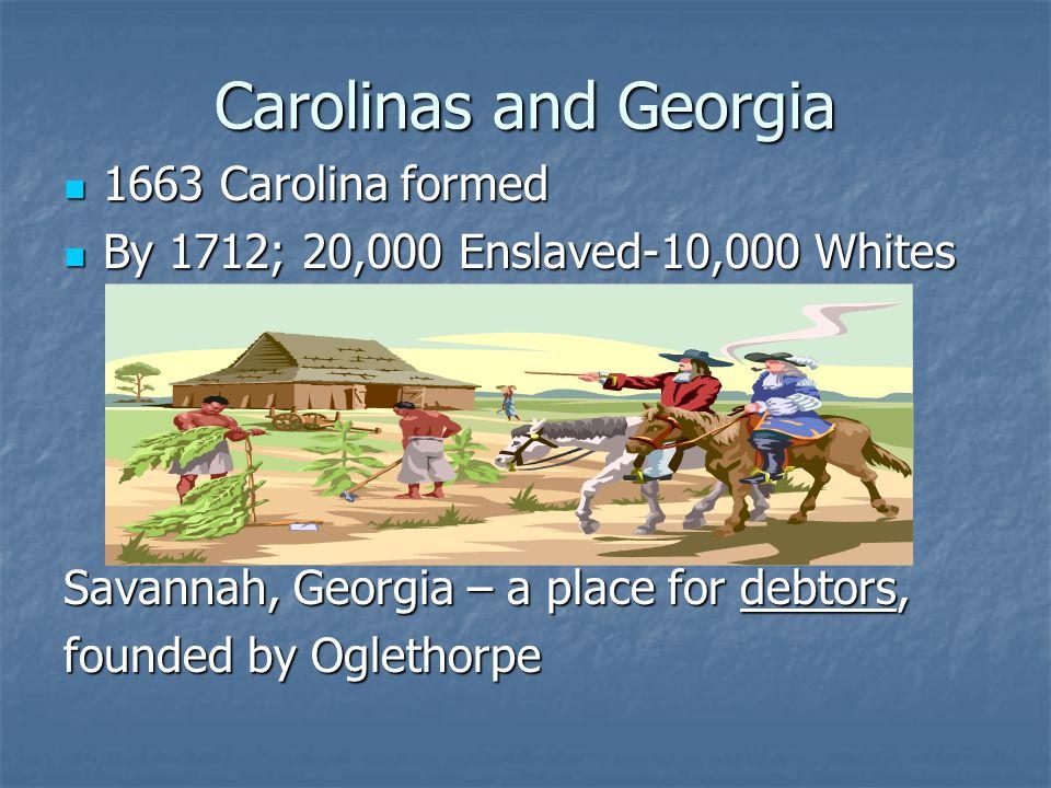 Carolinas and Georgia 1663 Carolina formed
