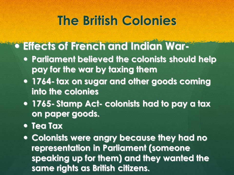 The British Colonies Effects of French and Indian War-