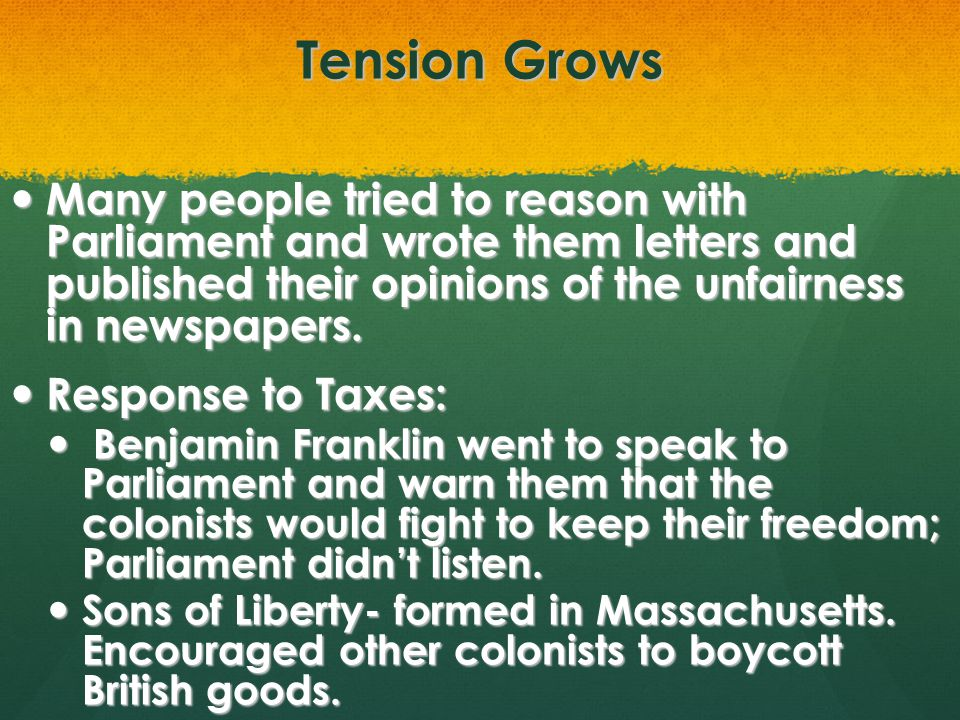 Tension Grows Many people tried to reason with Parliament and wrote them letters and published their opinions of the unfairness in newspapers.