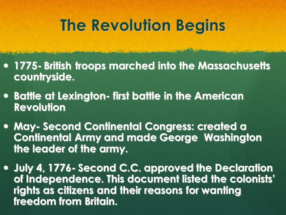 The Revolution Begins 1775- British troops marched into the Massachusetts countryside.