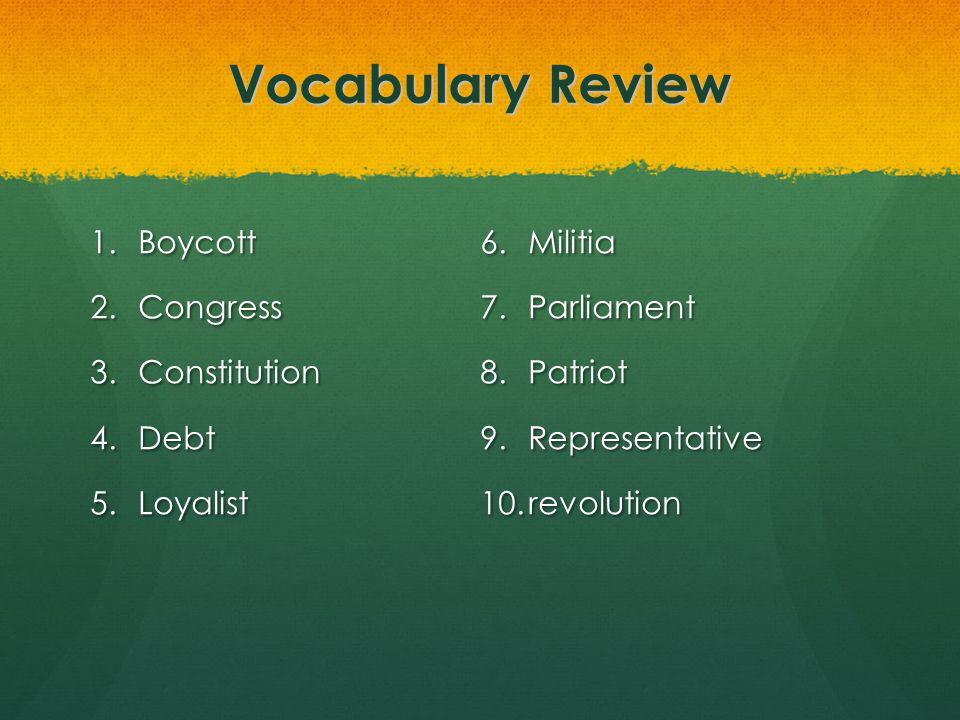 Vocabulary Review Boycott Militia Congress Parliament Constitution