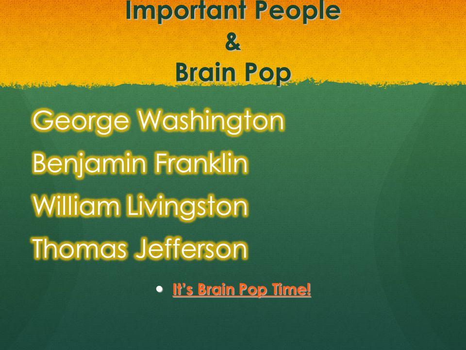Important People & Brain Pop