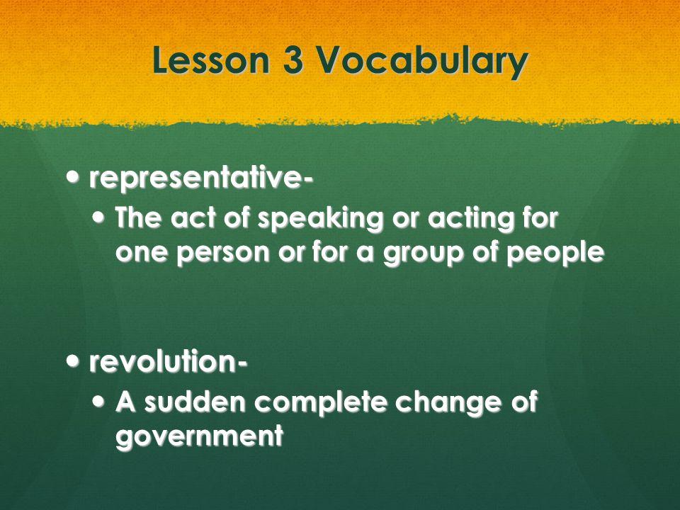 Lesson 3 Vocabulary representative- revolution-