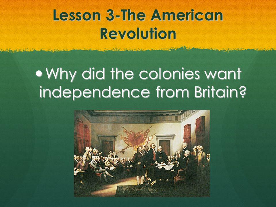 Lesson 3-The American Revolution