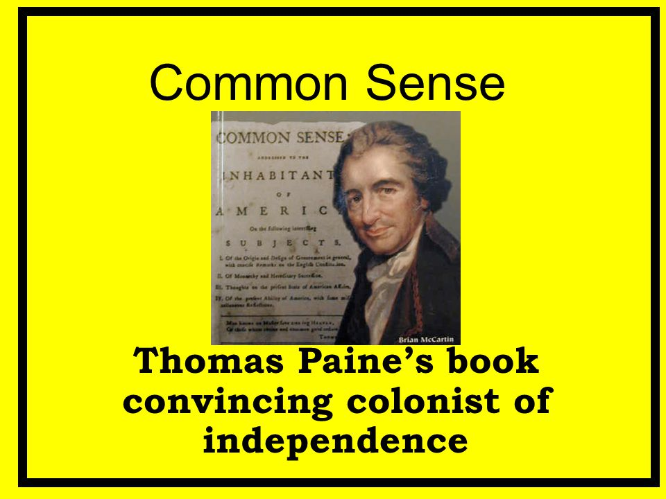 Thomas Paine's book convincing colonist of independence