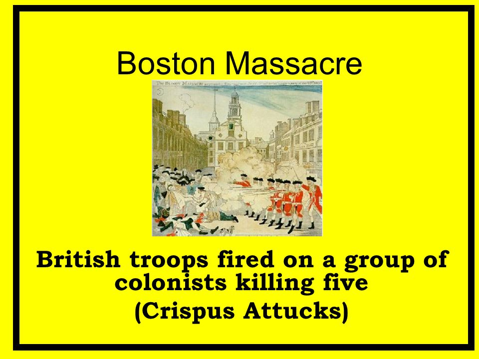 British troops fired on a group of colonists killing five