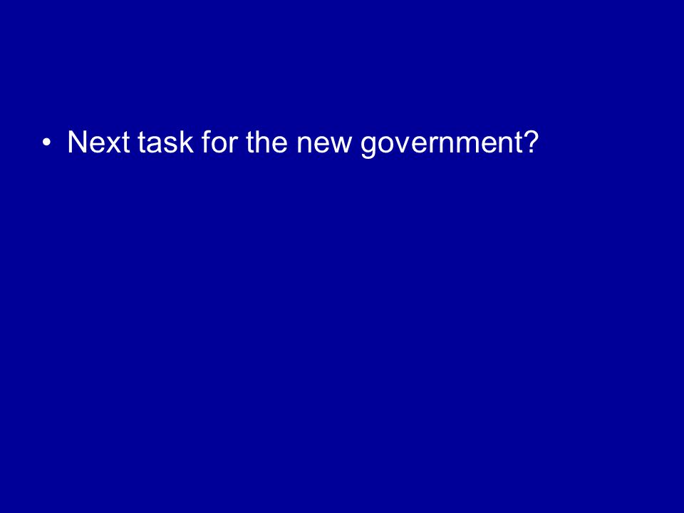 Next task for the new government
