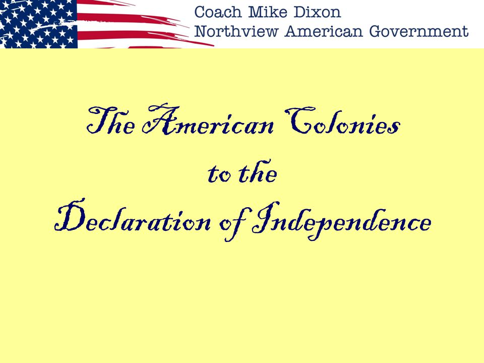 The American Colonies to the Declaration of Independence