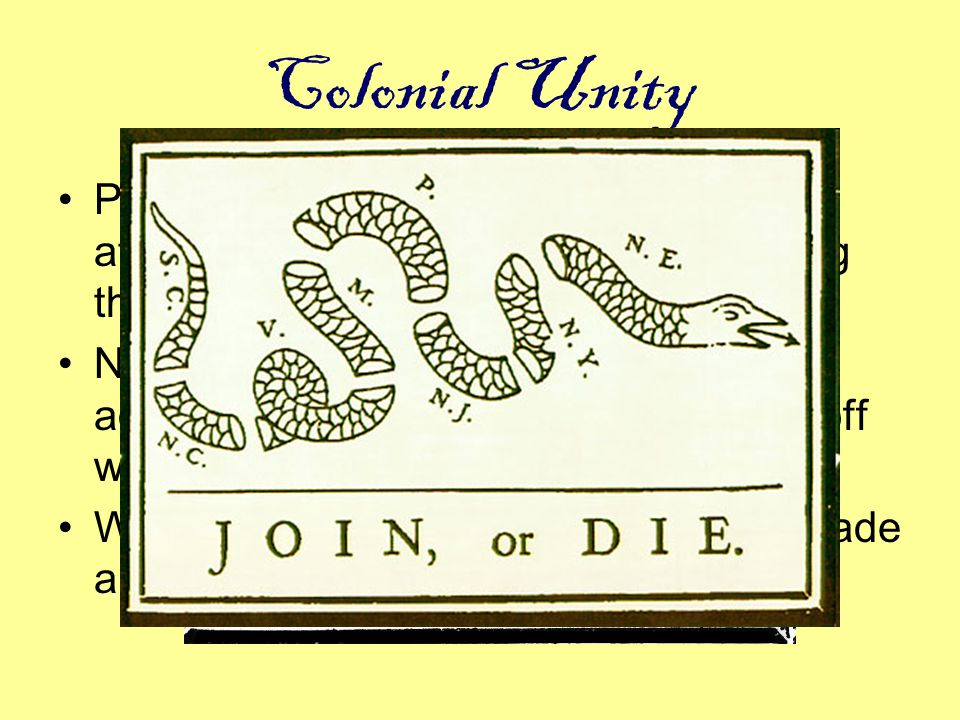 Colonial Unity Prior to 1770 there had been many attempts to promote cooperation among the colonies.