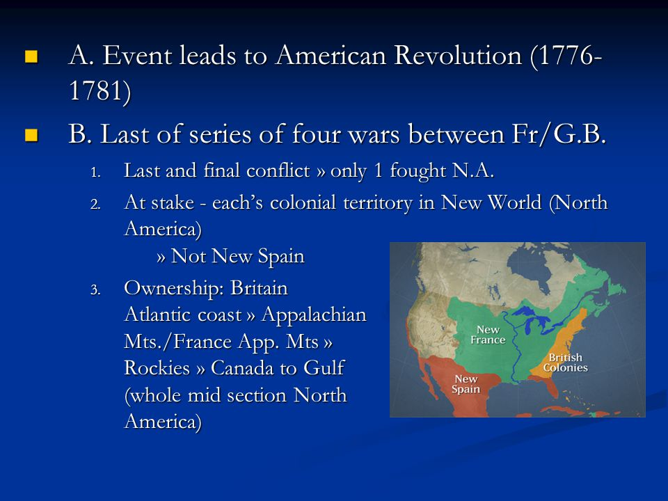 A. Event leads to American Revolution (1776-1781)