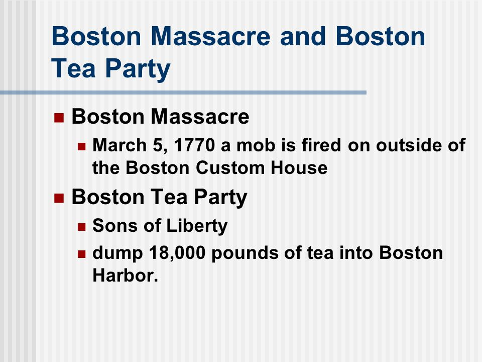 Boston Massacre and Boston Tea Party