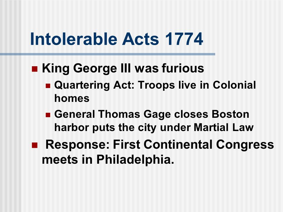 Intolerable Acts 1774 King George III was furious