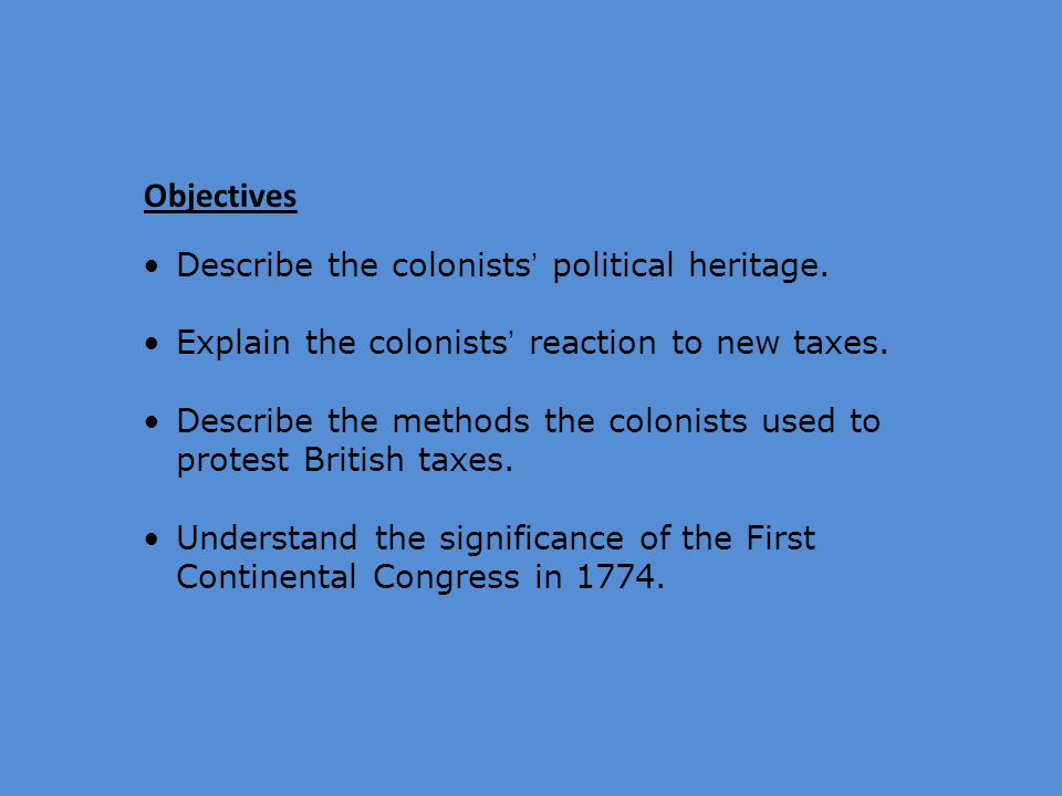 Objectives Describe the colonists' political heritage.