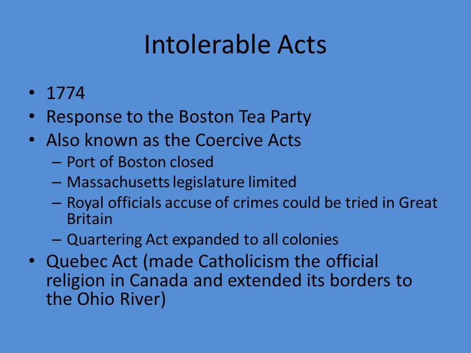 Intolerable Acts 1774 Response to the Boston Tea Party
