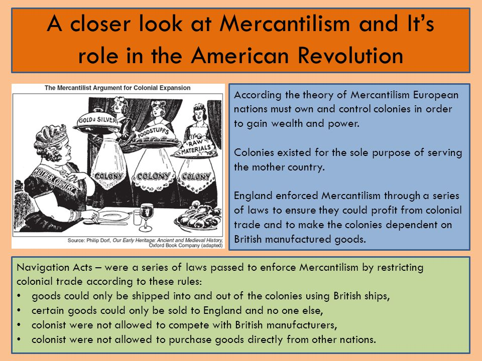 A closer look at Mercantilism and It's role in the American Revolution
