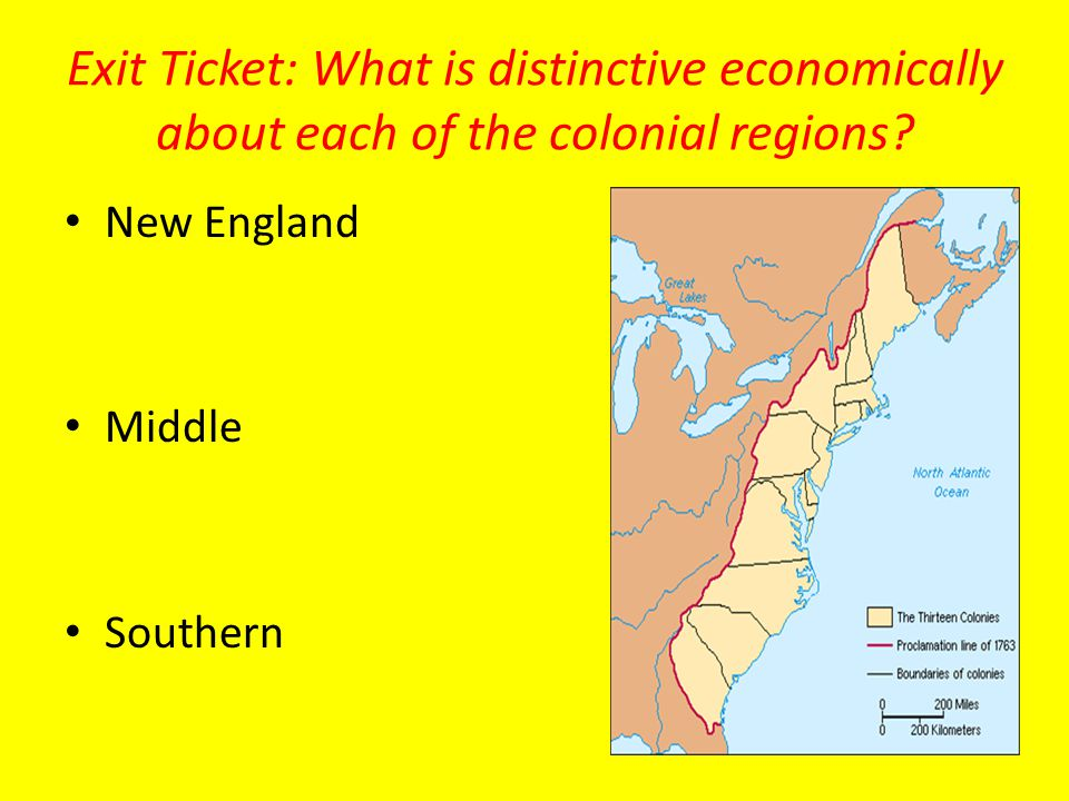 Exit Ticket: What is distinctive economically about each of the colonial regions